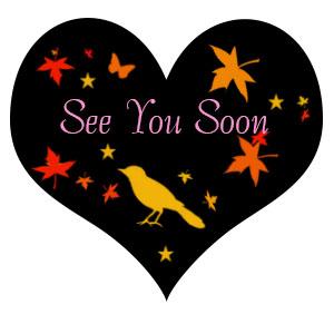 See you soon heart